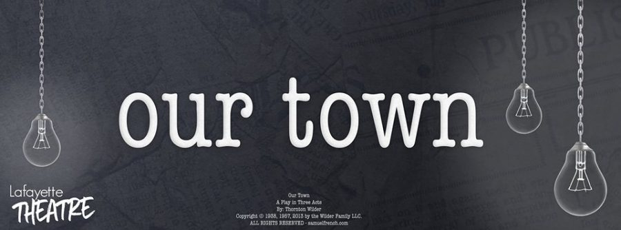 """Lafayette Theatre Presents """"Our Town"""""""